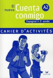 EL NUEVO CUENTA CONMIGO ; espagnol ; 2e année ; cahier d'activités (édition 2008) - Intérieur - Format classique