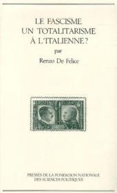 Le fascisme un totalitarisme à l'italienne ? - Couverture - Format classique