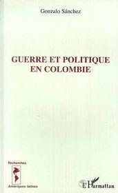 Guerre Et Politique En Colombie - Intérieur - Format classique