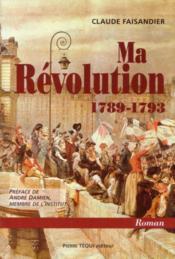 Ma revolution, 1789-1793 - Couverture - Format classique