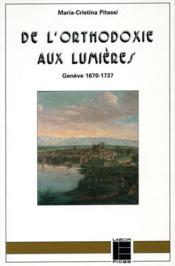 De l'orthodoxie aux lumieres: geneve, 1670-1737 - Couverture - Format classique