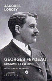Georges Feydeau, L'Homme Et L'Oeuvre Coffret Deux Tomes - Couverture - Format classique