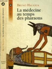 La medecine au temps des pharaons - Couverture - Format classique
