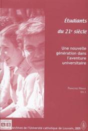 Etudiants Du 21eme Siecle Une Nouvelle Generation Dans L'Ave Nture Universitaire - Couverture - Format classique