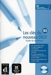Clés du nouveau DELF B2 ; guide pédagogique + cd - Intérieur - Format classique