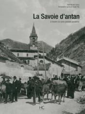La Savoie d'antan ; la Savoie à travers la carte postale ancienne - Couverture - Format classique