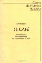 Le café: sa composition sa consommation ses insidences sur la santé (Monographie n°1) - Couverture - Format classique