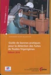 Guide de bonnes pratiques pour la détection des fuites de fluides frigorigènes (édition 2010) - Couverture - Format classique