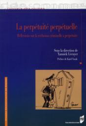 Perpétuité perpétuelle; réflexions sur la réclusion criminelle à perpétuité - Couverture - Format classique