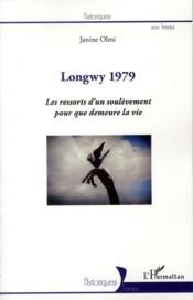 Longwy 1979 ; les ressorts d'un soulèvement pour que demeure la vie - Couverture - Format classique