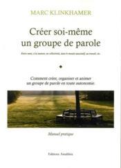 Creer Soi-Meme Un Groupe De Parole - Couverture - Format classique
