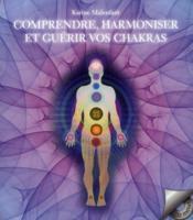 Comprendre, harmoniser et guérir vos chakras - Couverture - Format classique
