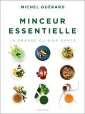 Minceur essentielle ; la grande cuisine santé - Couverture - Format classique