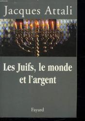 Les juifs, le monde et l'argent - Couverture - Format classique