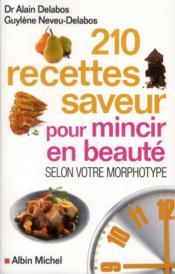210 recettes saveur pour mincir en beauté ; selon votre morphotype - Couverture - Format classique