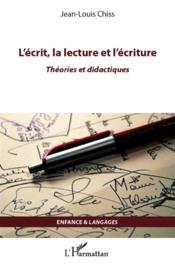 L'écrit, la lecture et l'écriture ; théories et didactiques - Couverture - Format classique