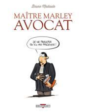 Maître Marley avocat t.1 ; je ne parlerai qu'en ma présence - Couverture - Format classique
