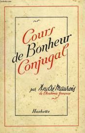 Cours De Bonheur Conjugal - Couverture - Format classique