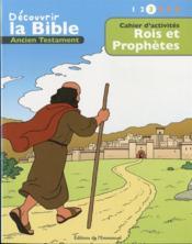Cahiers d'activités ; découvrir la Bible en BD ; Ancien Testament ; rois et prophètes t.3 - Couverture - Format classique