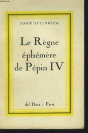 Le Regne Ephemere De Pepin Iv - Couverture - Format classique