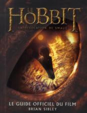 Le Hobbit ; la désolation de Smaug ; le guide officiel du film - Couverture - Format classique