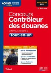 telecharger Concours controleur des douanes – tout-en-un – categorie B – 2014 (3e edition) livre PDF/ePUB en ligne gratuit
