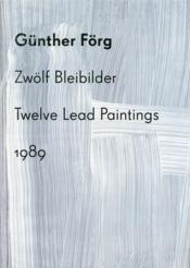 Günther Förg ; twelve lead paintings, 1989 - Couverture - Format classique