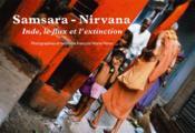 Inde ; Samsara - Nirvana ; le flux et l'extinction - Couverture - Format classique