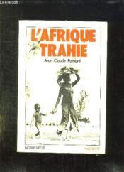 L Afrique Trahie. - Couverture - Format classique