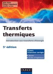 Transferts thermiques ; introduction aux transferts d'énergie ; 5e édition - Couverture - Format classique