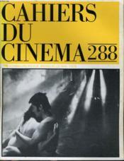 CAHIERS DU CINEMA N° 288 - LA FICTION HISTORIQUE - LES MACHINES DU CINEMA (suite et fin) - LE CINEMA DANS LA TELEVISION - CINEMA ITALIEN... - Couverture - Format classique