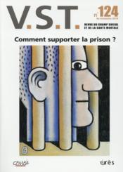 Revue Vst N.124 ; Comment Supporter La Prison ? - Couverture - Format classique