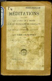 MEDITATIONS POUR TOUS LES JOURS DE L'ANNEE SUR LES EVANGILES DU DIMANCHE d'après St THOMAS D'AQUIN ETSt AUGUSTIN. TOME I. - Couverture - Format classique
