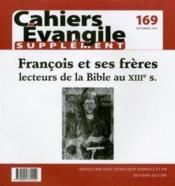 Cahiers de l'Evangile N.169 ; François d'Assise et ses frères lecteurs de l'Ecriture au 13e siècle - 4ème de couverture - Format classique