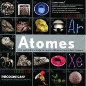 Atomes ; une exploration visuelle de tous les éléments connus dans l'univers - Couverture - Format classique