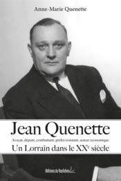 Jean Quenette, un Lorrain dans le XXe siècle - Couverture - Format classique