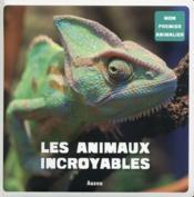 Les animaux incroyables - Couverture - Format classique