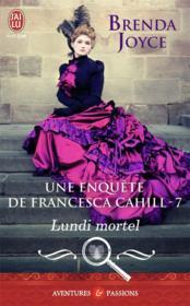 Une enquête de Francesca Cahill t.7 ; lundi mortel - Couverture - Format classique
