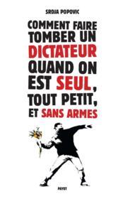 Comment faire tomber un dictateur quand on est seul,tout petit, et sans armes - Couverture - Format classique