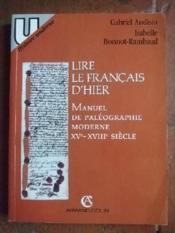 Lire le Français d'hier ; Manuel de paléographie moderne XVe-XVIIIe Siècle. - Couverture - Format classique