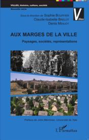 Aux marges de la ville ; paysages, sociétés, représentations - Couverture - Format classique