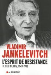 L'esprit de résistance ; textes politiques 1943-1983 - Couverture - Format classique