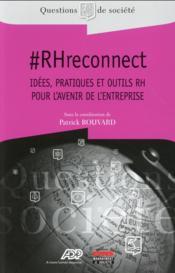 RHreconnect ; idées, pratiques et outils RH pour l'avenir de l'entreprise - Couverture - Format classique
