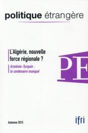 POLITIQUE ETRANGERE ; l'Algérie, nouvelle force régionale ? - Couverture - Format classique