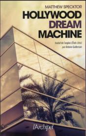 Hollywood ; dream machine - Couverture - Format classique