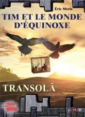 Tim et le monde d'équinoxe t.1 ; transola - Couverture - Format classique
