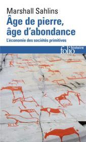 Âge de pierre, âge d'abondance ; l'économie des sociétés primitives - Couverture - Format classique