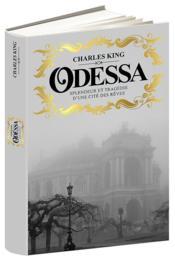 Odessa ; splendeur et tragédie d'une cité des rêves - Couverture - Format classique