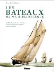 Les bateaux de ma bibliothèque ; de l'Arche de Noé au Nautilus : les navires les plus célèbres de la littérature - Couverture - Format classique