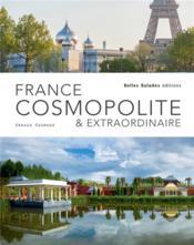 France cosmopolite & extraordinaire - Couverture - Format classique